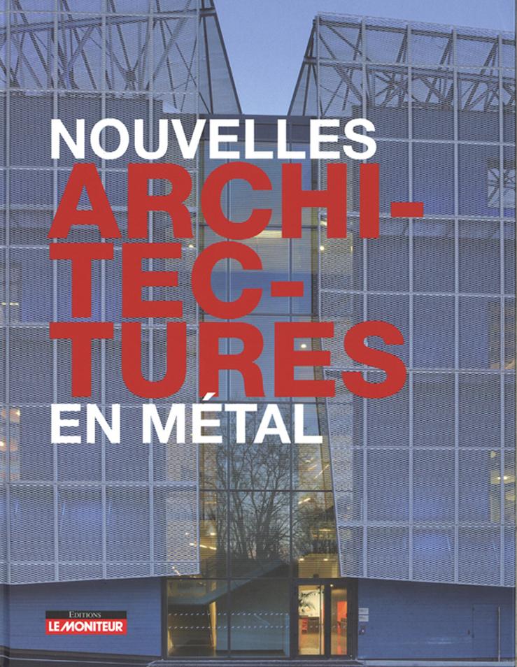 Le Moniteur- NOUVELLES ARCHITECTURES EN METAL
